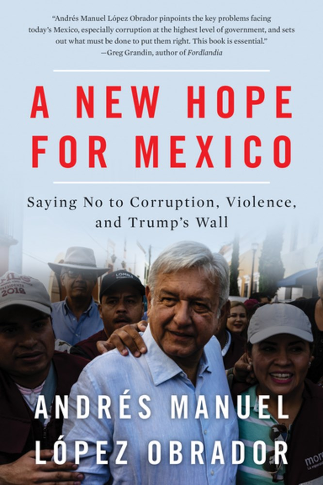 Mexico's' Presidential Election & Andrés Manuel López Obrador's Stunning Victory