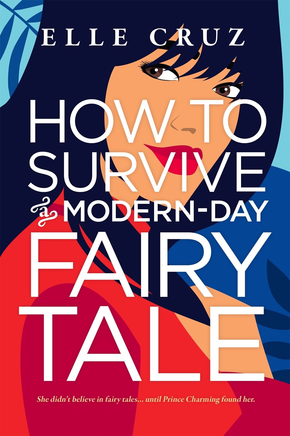 How to Survive a Modern Day Fairy Tale cover image
