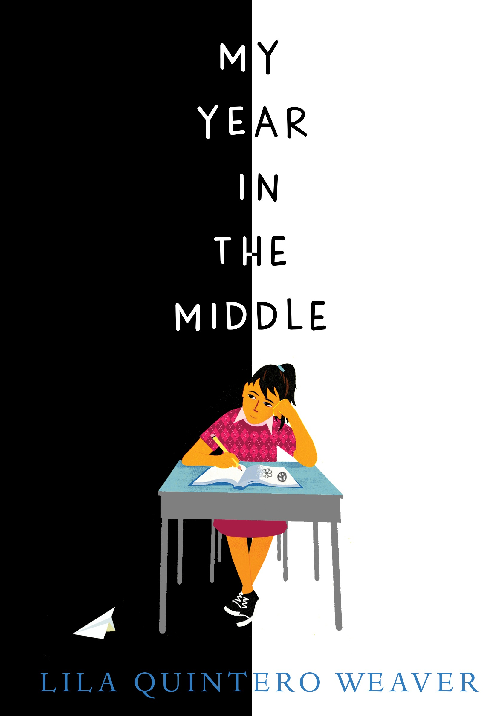 My Year in the Middle by Lila Quintero Weaver